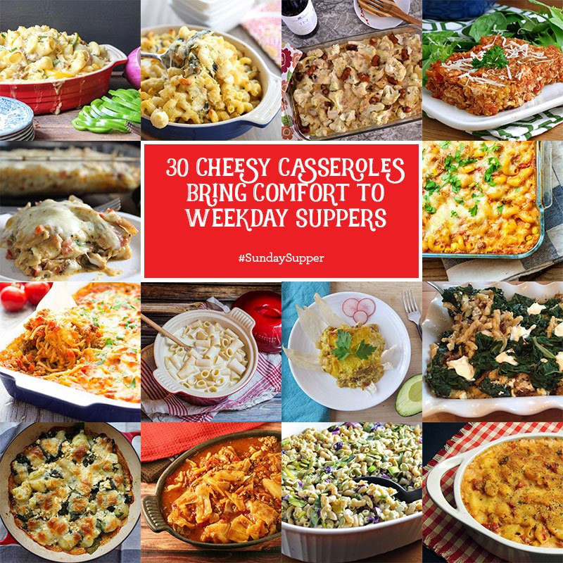 30 Cheesy Casseroles Bring Comfort to Weekday Suppers #SundaySupper