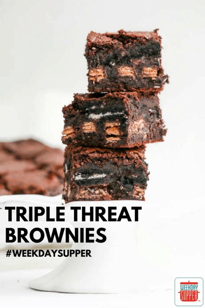 Triple Threat Brownies #WeekdaySupper