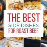 Best Side Dishes for Roast Beef: 4 roast beef sides in a collage