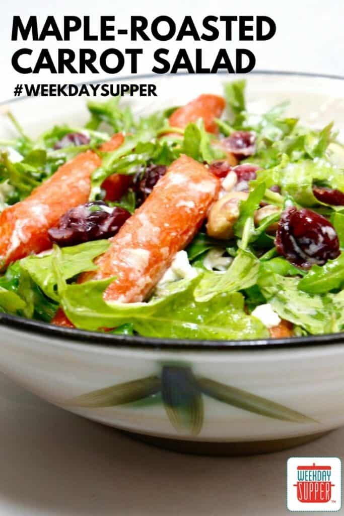 Maple-Roasted Carrot Salad #WeekdaySupper #Giveaway