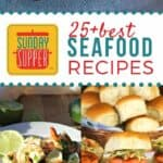25+ Best Sunday Supper Seafood Recipes #SundaySupper