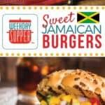 Sunday Supper recipes: Sweet Jamaican Burgers #WeekdaySupper #BestBeef