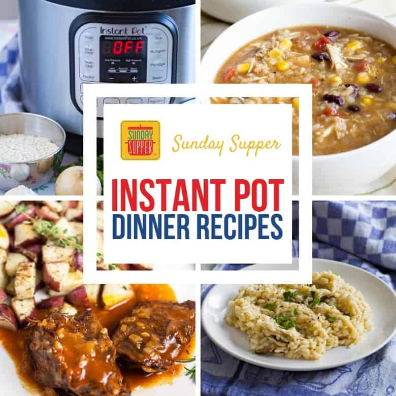 "Collage of three Instant Pot Dinner Recipes and an image of an Instant Pot, with the text ""Sunday Supper Instant Pot Dinner Recipes"" in a white box"