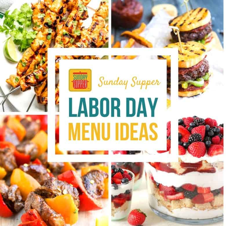 Labor Day Menu Ideas #SundaySupper