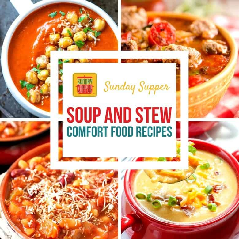 Comfort Food Soup and Stew Recipes #SundaySupper