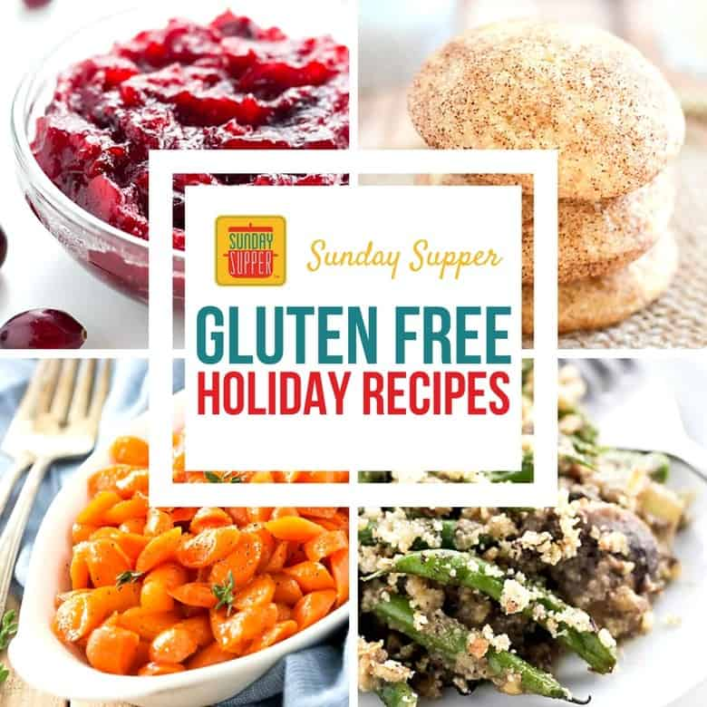 Gluten Free Holiday Recipes #SundaySupper