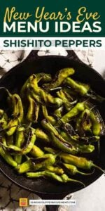 new years eve menu ideas - shishito peppers