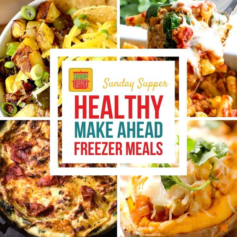 Healthy Make Ahead Freezer Meals #SundaySupper