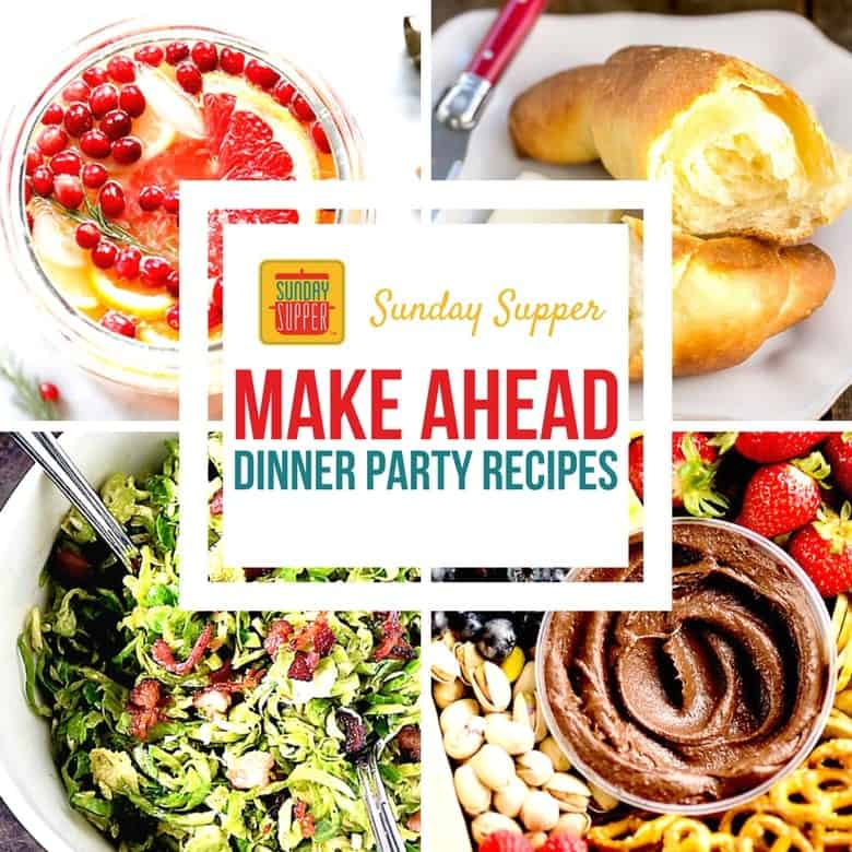 Make Ahead Dinner Party Recipes