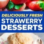 Pin fresh strawberry desserts!