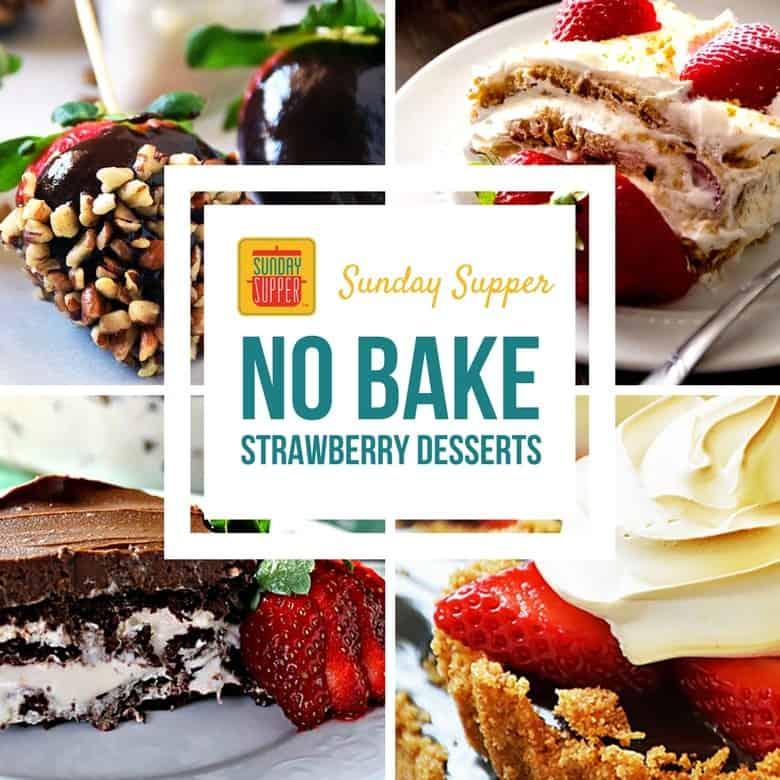 No Bake Strawberry Dessert Recipe: No Bake Strawberry Desserts #SundaySupper