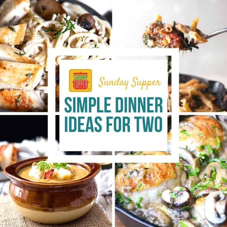 Simple dinner ideas for two sundaysupper sunday supper for Easy things to make for dinner for two