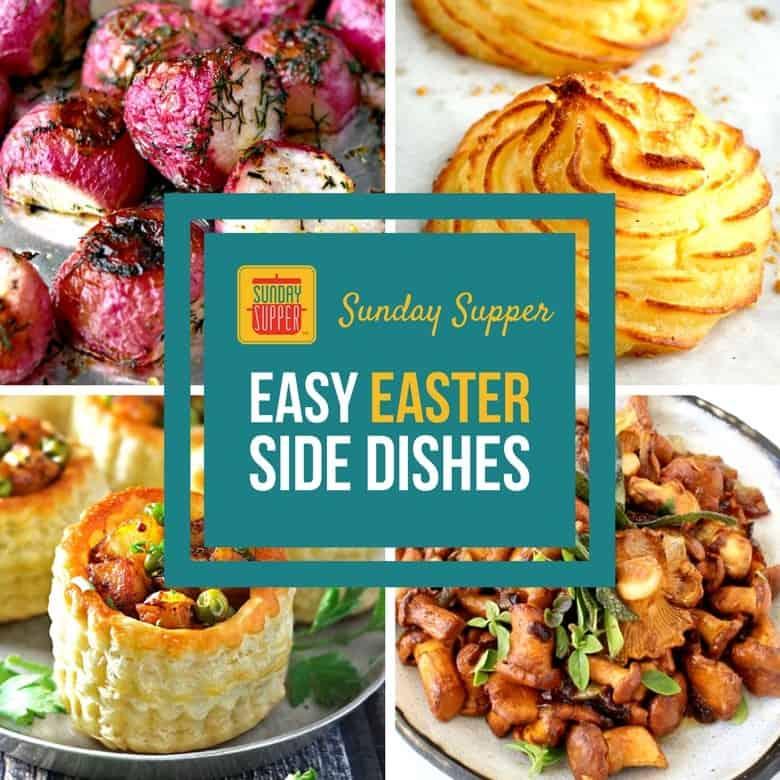Easy Easter Side Dishes #SundaySupper