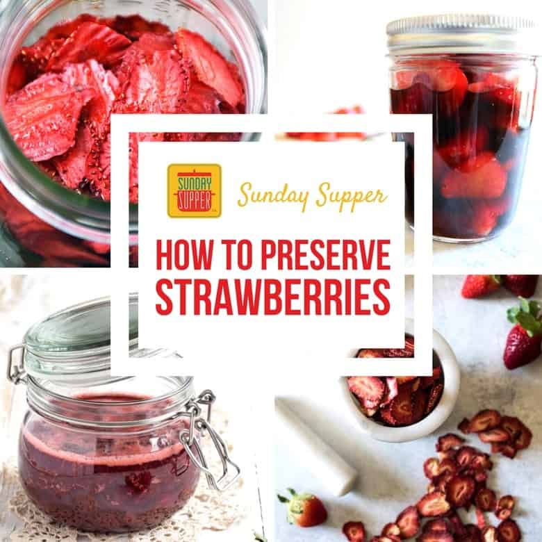 How to Preserve Strawberries #SundaySupper