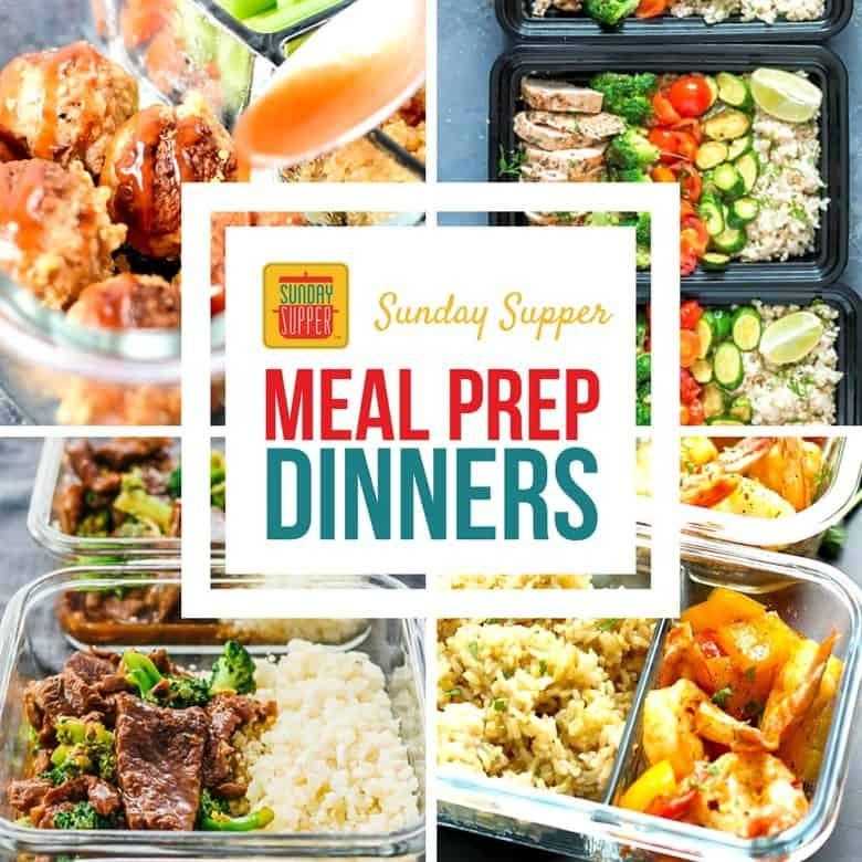 Meal Prep Dinners #SundaySupper