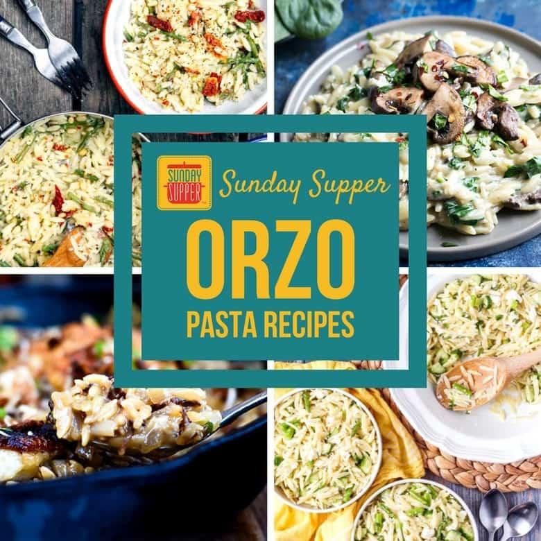 Orzo Pasta Recipes #SundaySupper