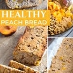 Healthy Peach Bread Collage on Pinterest