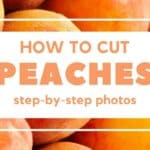 How to cut peaches featured image