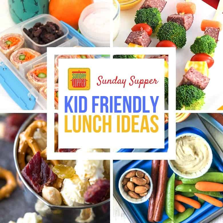 Kid Friendly Lunch Ideas