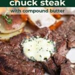 Save Grilled Chuck Steak on Pinterest for later!