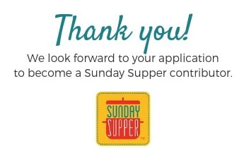 Text reading: Thank you! We look forward to your application to become a Sunday Supper contributor. Incl. the Sunday Supper logo.