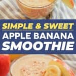 Save our Apple Banana Smoothie on Pinterest for later!