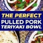 Pulled pork teriyaki bowl pin image