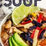 Copycat Chick-fil-A Chicken Tortilla Soup pin image