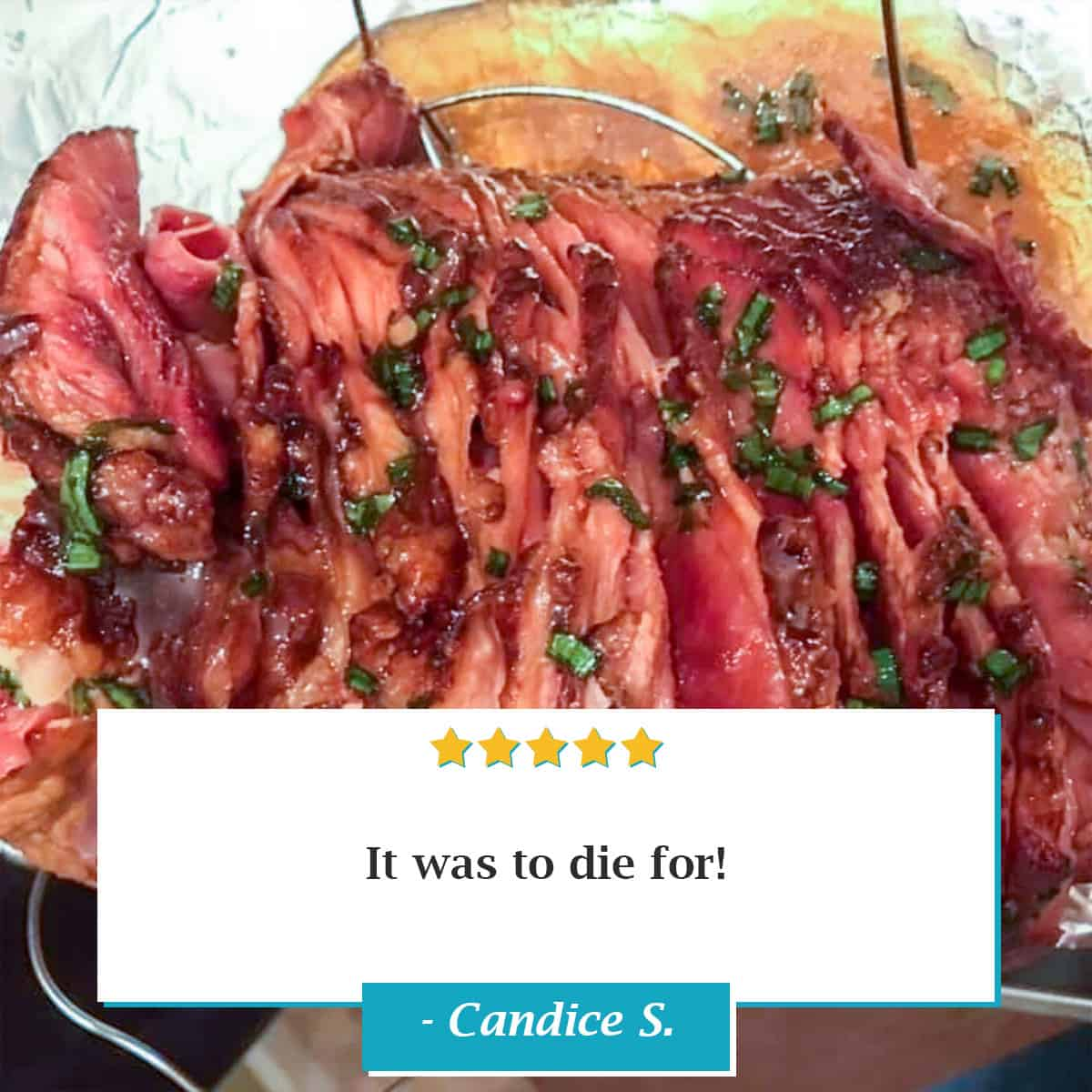 "Reviewer photo of the Instant Pot Ham recipe with the comment: ""It was to die for!"" with their name: Candice S."
