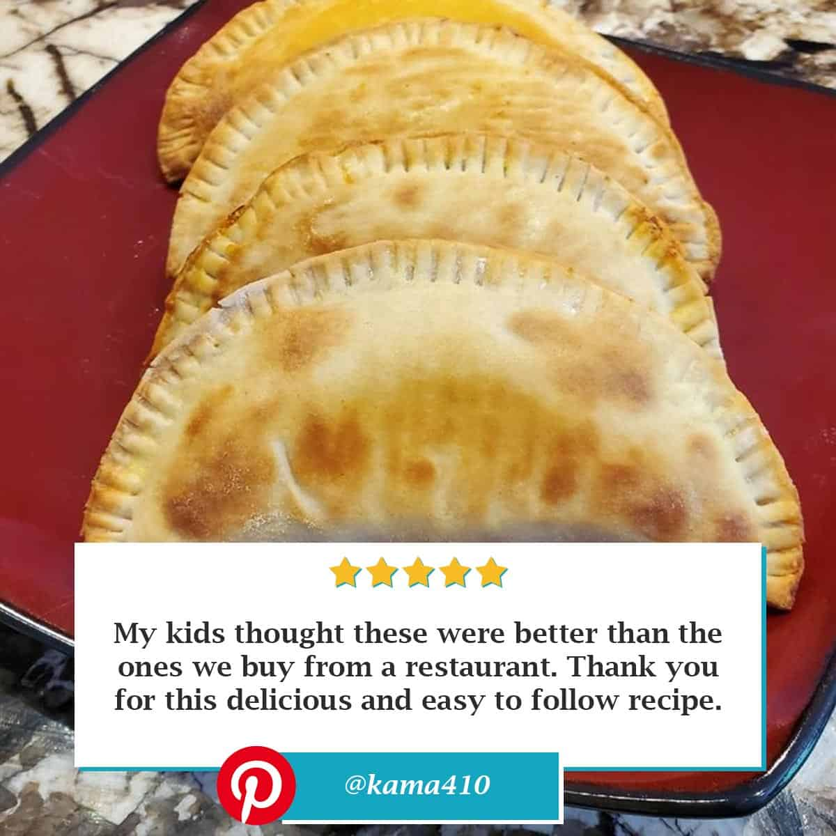"Reviewer photo of the Puerto Rican empanadas with the comment: ""My kids thought these were better than the ones we buy from a restaurant. Thank you for this delicious and easy to follow recipe."" and their Pinterest username @kama410"