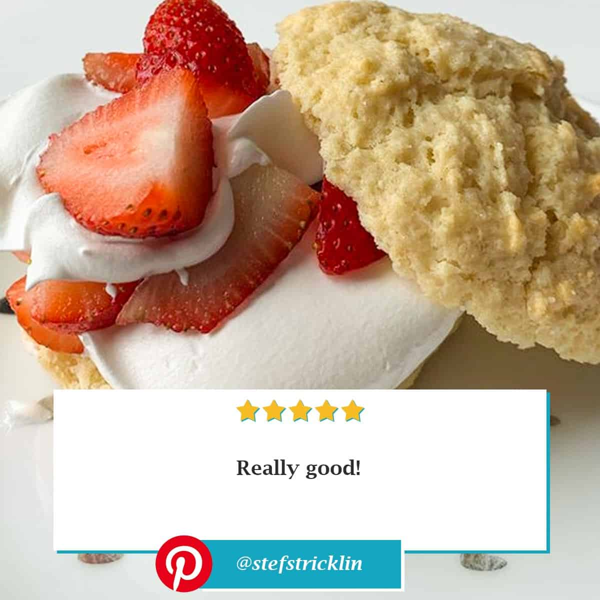 "Reviewer photo of the Strawberry Shortcake biscuits with the comment ""Really good!"" and their Pinterest username @stefstricklin"