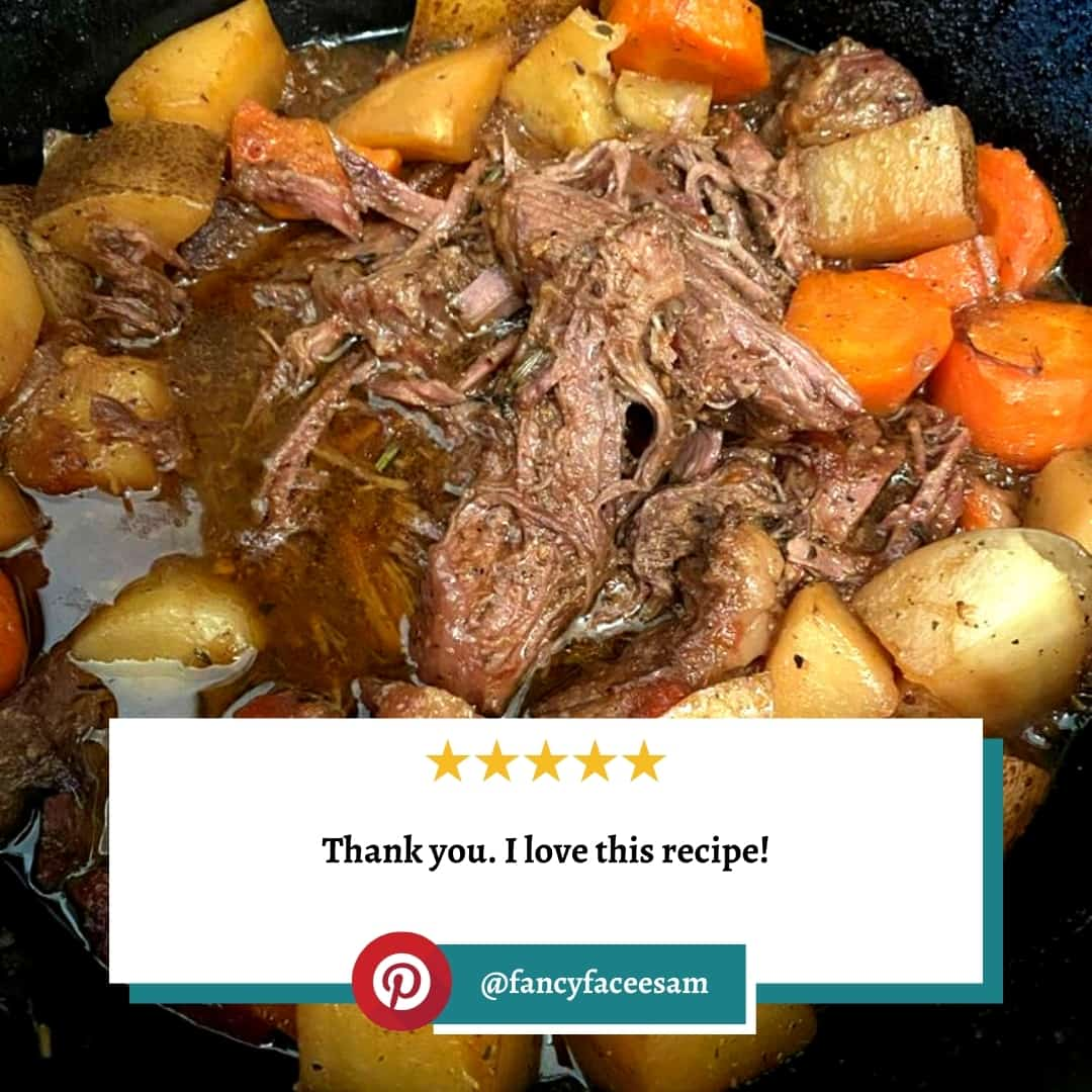"Reviewer photo of Dutch Oven Pot Roast with the text overlay: ""Thank you. I love this recipe!"" and their Pinterest username @fancyfaceesam"